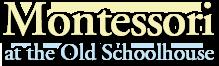 Montessori at the Old Schoolhouse